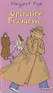 Margaret Ryan - Opération Beaugosse.