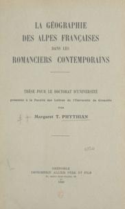 Margaret T. Phythian - La géographie des Alpes françaises dans les romanciers contemporains - Thèse pour le doctorat d'Université présentée à la Faculté des lettres de l'Université de Grenoble.