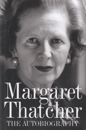 Margaret Thatcher - Margaret Thatcher, the Autobiography.