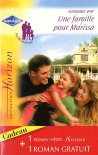 Margaret Way et Donna Clayton - Une famille pour Marissa ; Une vie rêvée.
