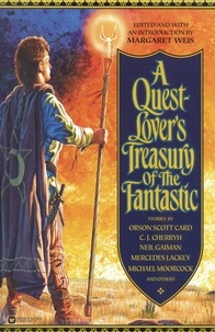 Margaret Weis - A Quest-Lover's Treasury of the Fantastic.