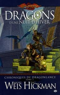 Margaret Weis et Tracy Hickman - Chroniques de Dragonlance Tome 2 : Dragons d'une nuit d'hiver.