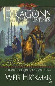 Margaret Weis - Chroniques de Dragonlance Tome 3 : Dragons d'une aube de printemps.