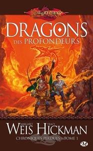 Margaret Weis et Tracy Hickman - Chroniques perdues Tome 1 : Dragons des profondeurs.
