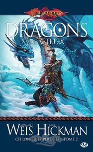 Margaret Weis et Tracy Hickman - Chroniques perdues Tome 2 : Dragons des cieux.