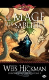 Margaret Weis et Tracy Hickman - Chroniques perdues Tome 3 : La mage aux sabliers.