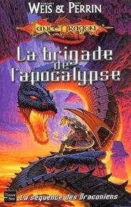 Margaret Weis et Don Perrin - La brigade de l'apocalypse.