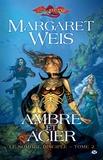 Margaret Weis - Le sombre disciple Tome 2 : Ambre et acier.