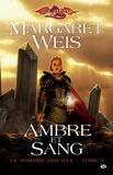 Margaret Weis - Le sombre disciple Tome 3 : Ambre et sang.