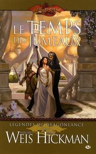 Margaret Weis et Tracy Hickman - Légendes de Dragonlance Tome 1 : Le temps des jumeaux.