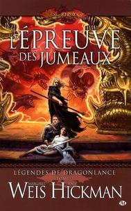 Margaret Weis et Tracy Hickman - Légendes de Dragonlance Tome 3 : L'épreuve des jumeaux.