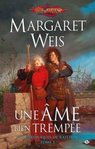 Margaret Weis - Les chroniques de Raistlin Tome 1 : Une âme bien trempée.