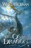 Margaret Weis et Tracy Hickman - Les Vaisseaux-dragons Tome 1 : Les os du dragon.