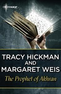 Margaret Weis et Tracy Hickman - The Prophet of Akhran.