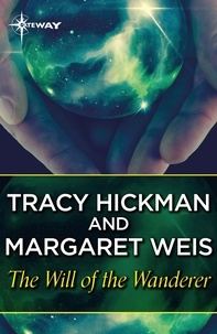 Margaret Weis et Tracy Hickman - The Will of the Wanderer.