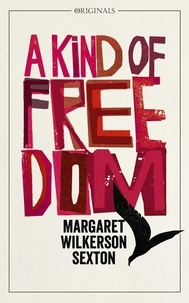 Margaret Wilkerson Sexton - A Kind of Freedom - A John Murray Original.