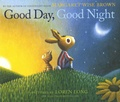 Margaret Wise Brown et Loren Long - Good Day, Good Night.