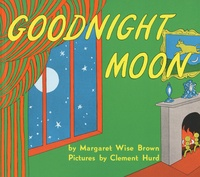 Margaret Wise Brown et Clement Hurd - Goodnight Moon.