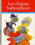 Margaret Wise Brown - Les chatons barbouilleurs.