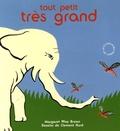 Margaret Wise Brown et Clement Hurd - Tout petit, très grand - Petites bêtes et éléphants.