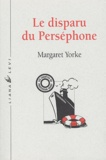 Margaret Yorke - Le disparu du Perséphone.