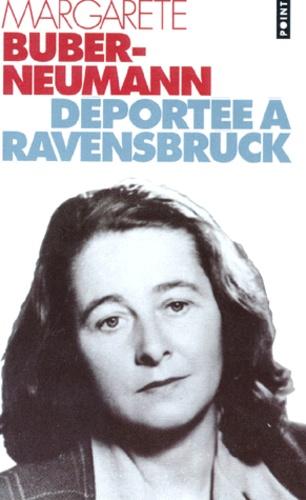 Margarete Buber-Neumann - Prisonnière de Staline et d'Hitler Tome 2 - Déportée à Ravensbrück.