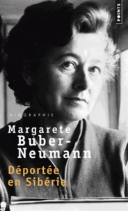 Margarete Buber-Neumann - Prisonnière de Staline et de Hitler - Volume 1, Déportée en Sibérie.