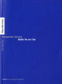 Margarete Jennes - Belle île en l'air.