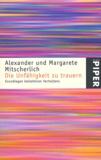 Margarete Mitscherlich et Alexander Mitscherlich - Die unfahigkeit zu trauern - Grundlagen kollektiven verhaltens.