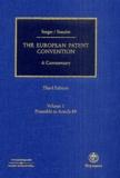 Margarete Singer et Dieter Stauder - The European Patent Convention - Volume 1 : Preamble to Article 89.
