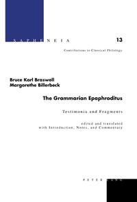 Margarethe Billerbeck et Bruce karl Braswell - The Grammarian Epaphroditus - Testimonia and Fragments.