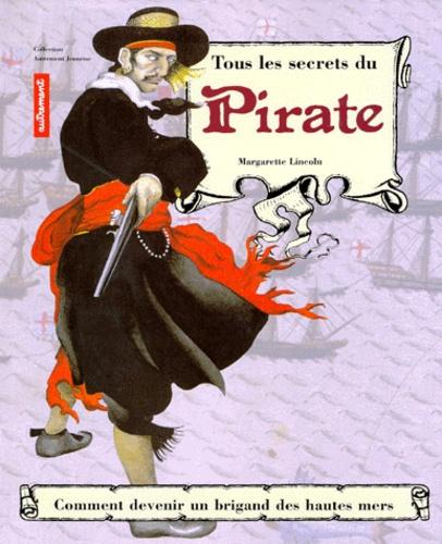 Margarette Lincoln - Tous les secrets du pirate.