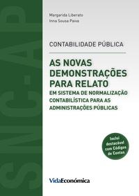 Margarida Liberato et Inna Sousa Paiva - As Novas Demonstrações para Relato em SNC para as Administrações Públicas - Contabilidade Pública.