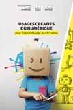 Margarida Romero et Benjamin Lille - Usages créatifs du numérique pour l'apprentissage au XXIe siècle.