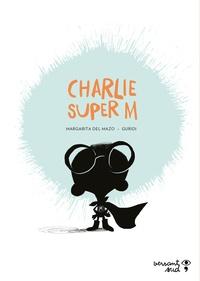 Margarita Del Mazo et  Guridi - Charlie Super M.