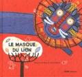 Margarita Del Mazo et Paloma Valdivia - Le masque du lion.