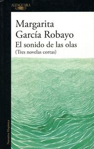 Margarita Garcia Robayo - El sonido de las olas - (Tres novelas cortas).