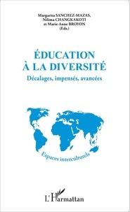 Margarita Sanchez-Mazas et Nilima Changkakoti - Education à la diversité - Décalages, impensés, avancées.