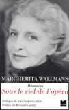Margarita Wallmann - Sous le ciel de l'Opéra.