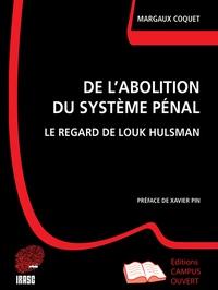 Margaux Coquet - De l'abolition du système pénal - Le regard de Louk Hulsman.