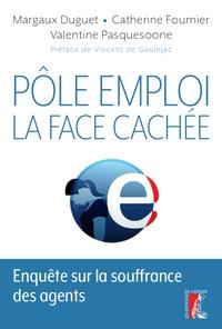Margaux Duguet et Valentine Pasquesoone - Pôle Emploi : la face cachée - Enquête sur la souffrance des agents.