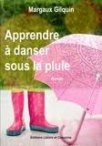 Margaux Gilquin - Apprendre à danser sous la pluie.