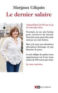 Margaux Gilquin - Le dernier salaire.