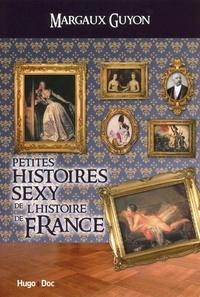 Margaux Guyon - Petites histoires sexy de l'histoire de France.