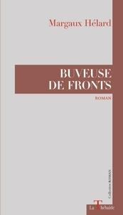 Margaux Hélard et Gérard Mordillat - Buveuse de fronts.