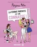 Margaux Motin et Anne-Sophie Girard - Margaux Motin rencontre la femme parfaite est une connasse ! Intégrale : .