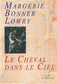 Margerie Bonner Lowry - Le cheval dans le ciel.