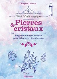 Margerie Dachelet - Pierres et cristaux.