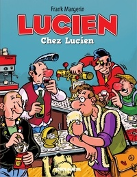 Margerin - Lucien - Tome 4 - Chez Lucien.