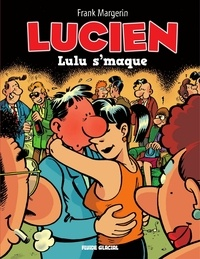 Margerin - Lucien - Tome 6 - Lulu s'maque.